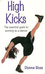 HIGH KICKS The essential guide to working asa a dancer. Χορός - Μοντέρνος -