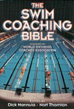 THE SWIM COACHING BIBLE. Υδάτινα σπορ - Κολύμβηση - Διδασκαλία