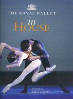 THE ROYAL BALLET IN HOUSE. Χορός - Μπαλέτο -