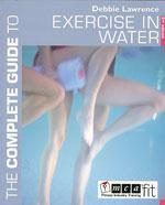 EXERCISE IN WATER A complete guide to progressive planning and instruction. Υδάτινα σπορ - Κολύμβηση - Παιχνίδια - Ασκήσεις