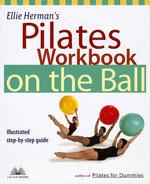 PILATES WORKBOOK ON THE BALL. Pilates - Yoga - Pilates - Με Μπάλα - Εξοπλισμό