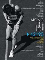42195 ΑΚΟΛΟΥΘΩΝΤΑΣ ΤΗΝ ΜΠΛΕ ΓΡΑΜΜΗ - ΚΛΑΣΙΚΟΣ ΜΑΡΑΘΩΝΙΟΣ ΑΘΗΝΩΝ 2010 [ALONG THE BLUE LINE]. Αθλήματα - Μαραθώνιος - Τρέξιμο - Μαραθώνιος