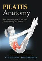 PILATES ANATOMY Your ilustrated guide to mat work for core stability and balance. Pilates - Yoga - Pilates - Mat Workout