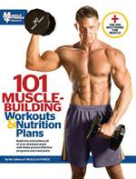 101 MUSCHLE-BUILDING WORKOUTS & NUTRITION PLANS. Fitness - Ενδυνάμωση - Με Βάρη