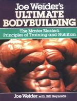 JOE WEIDER'S ULTIMATE BODYBUILDING. Fitness - Bodybuilding -
