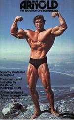 ARNOLD: THE EDUCATION OF A BODYBUILDER. Fitness - Bodybuilding -