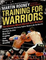TRAINING FOR WARRIORS: The Ultimate Mixed Martial Arts Workout. Πολεμικές τέχνες - Ασκησιολόγιο -