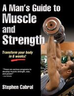 A MAN'S GUIDE TO MUSCLE AND STRENGTH. Fitness - Ενδυνάμωση - Με Βάρη