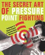 THE SECRET ART OF PRESSURE POINT FIGHTING