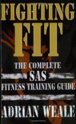 FIGHTING FIT The Complete SAS Fitness Training Guide. Πολεμικές τέχνες - Ασκησιολόγιο -