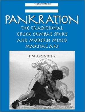 PANKRATION : The Traditional Greek Combat Sport and Modern Martial Art. Πολεμικές τέχνες - Ελληνικές - Παγκράτιο