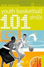 101 YOUTH BASKETBALL DRILLS. Αθλήματα - Μπάσκετ - Αναπτυξιακές ηλικίες
