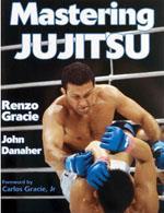 MASTERING JUJITSU. Πολεμικές τέχνες - Βραζιλιάνικες - Jiu Jitsu