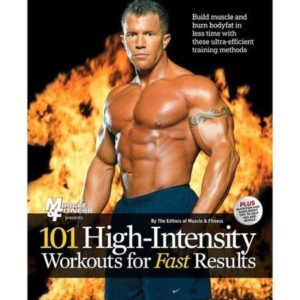 101 HIGH INTENSITY WORKOUTS FOR FASTER RESULTS. Fitness - Ενδυνάμωση - Με Βάρη