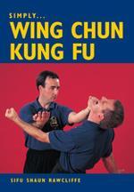 SIMPLY WING CHUN KUNG FU. Πολεμικές τέχνες - Κινέζικες - Kung Fu