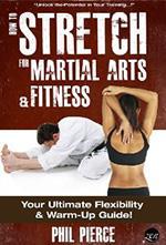 HOW TO STRETCH FOR MARTIAL ARTS & FITNESS. Πολεμικές τέχνες - Ασκησιολόγιο -