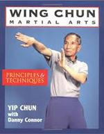 WING CHUN MARTIAL ARTS principles & techniques