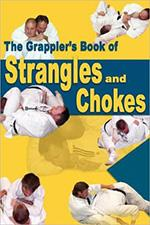 THE GRAPPLERS BOOK OF STRANGLES AND CHOKES