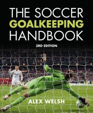 THE SOCCER GOALKEEPING HANDBOOK [3rd Edition]. Αθλήματα - Ποδόσφαιρο - Τερματοφύλακας