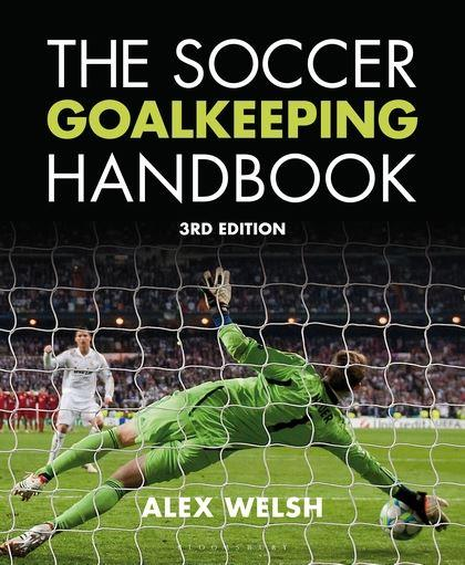 THE SOCCER GOALKEEPING HANDBOOK [3rd Edition]