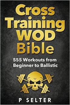 CROSS TRAINING WOD BIBLE. Fitness - Διατάσεις -