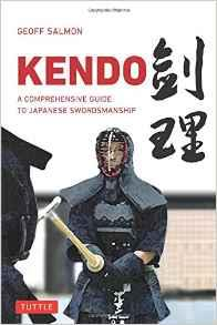 KENDO A Comprehensive Guide To Japanese Swordsmanship. Πολεμικές τέχνες - Ιαπωνικές - Kendo