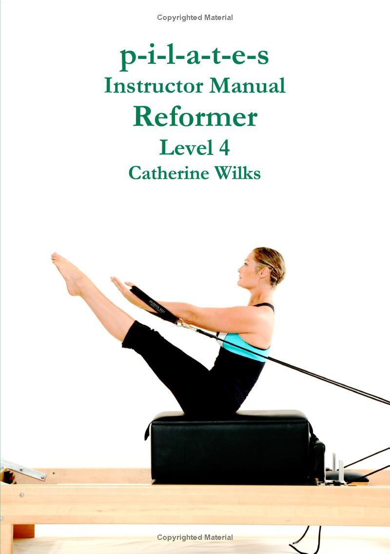 PILATES INSTRUCTOR MANUAL REFORMER LEVEL 4