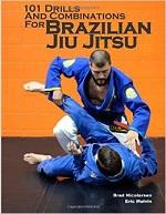 101 DRILLS AND COMBINATIONS FOR BRAZILIAN JIU JITSU. Πολεμικές τέχνες - Βραζιλιάνικες - Jiu Jitsu
