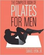 THE COMPLETE BOOK OF PILATES FOR MEN. Pilates - Yoga - Pilates - Mat Workout