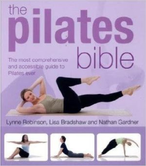 THE PILATES BIBLE. Pilates - Yoga - Pilates - Mat Workout