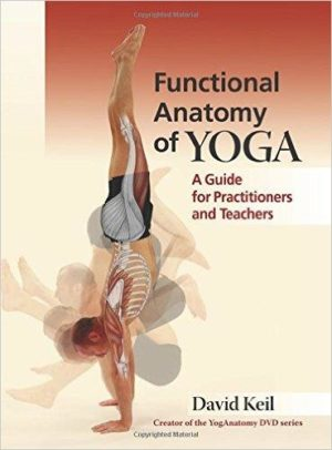 FUNCTIONAL ANATOMY OF YOGA a guide for practitioners and teachers. Pilates - Yoga - Yoga -