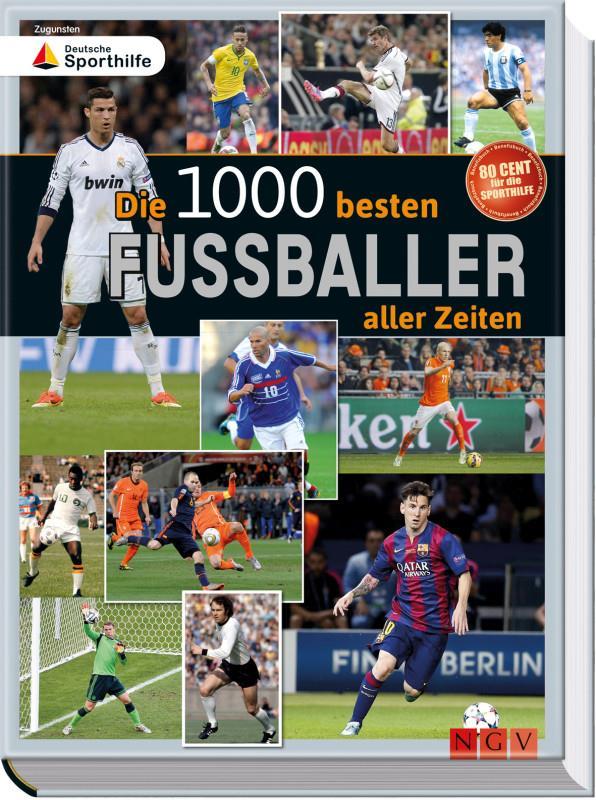 DIE 1000 BESTEN FUSSBALLER ALLER ZEITEN. Αθλήματα - Ποδόσφαιρο - Βιογραφίες