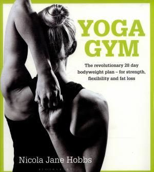 YOGA GYM the revolutionary 28day bodyweight plan - for strength