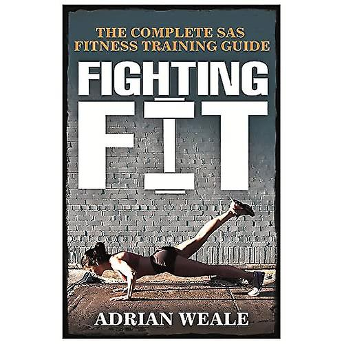 fighting-fit-the-complete-sas-fitness-training-guide