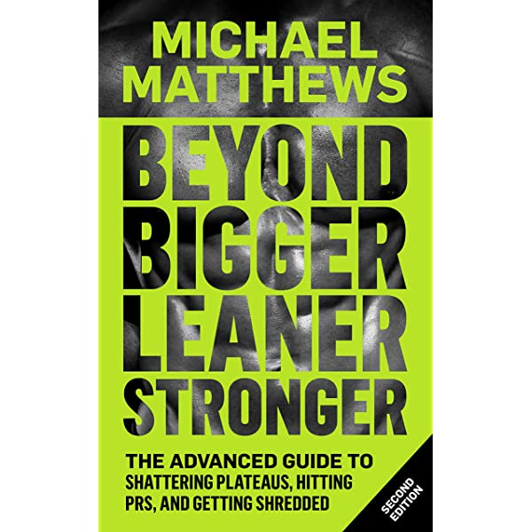 beyond-bigger-leaner-stronger-the-advanced-guide-to-building-muscle-staying-lean-and-getting-strong-muscle-for-life_