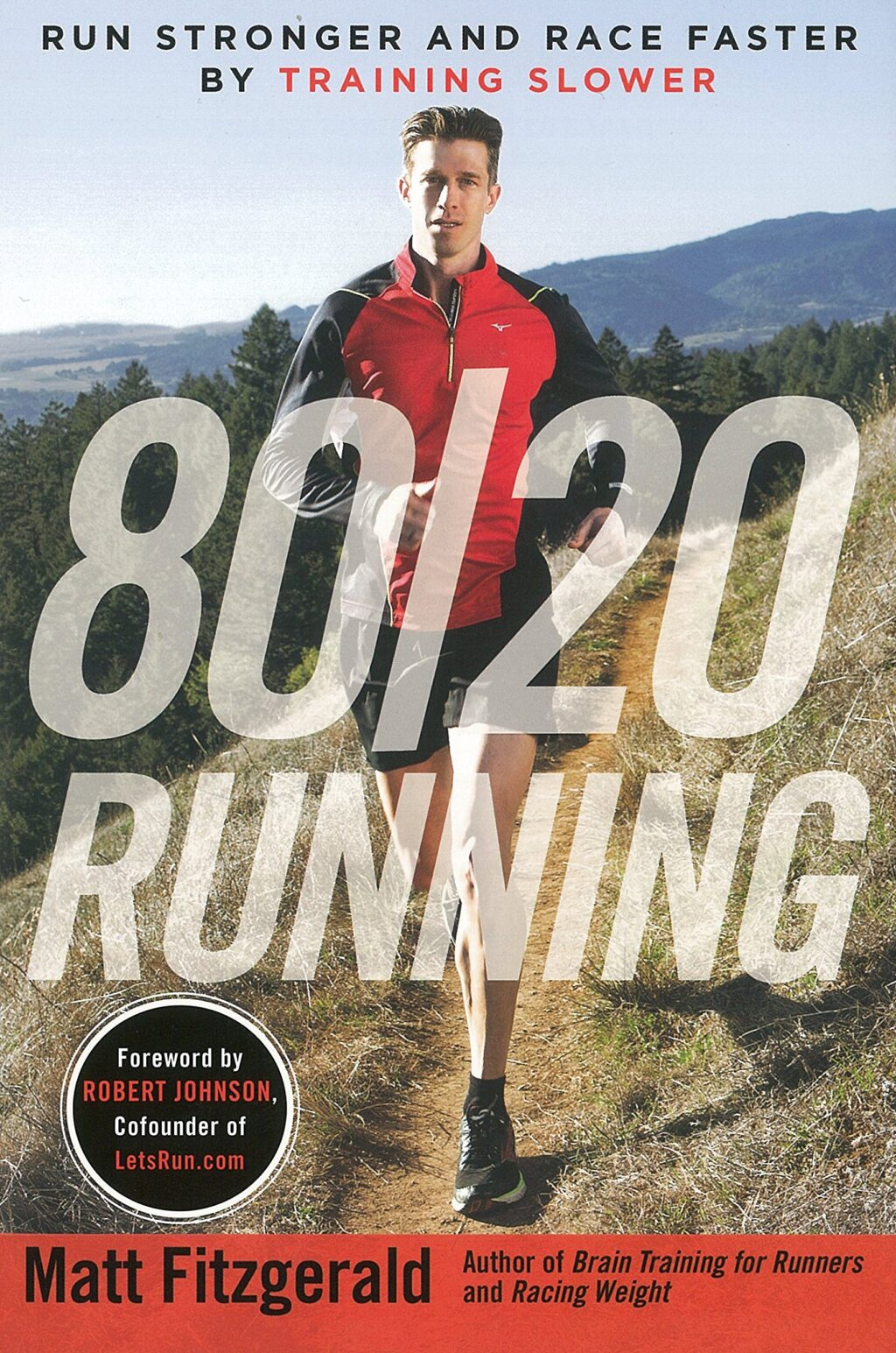 80-20-running-run-stronger-and-race-faster-by-training-slower