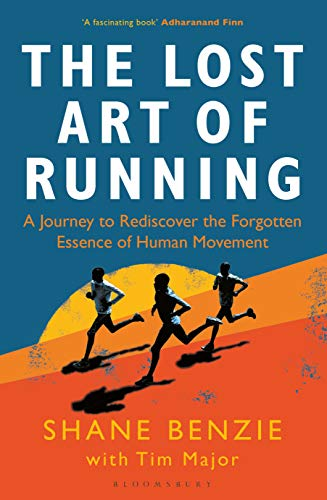 the-lost-art-of-running-a-journey-to-rediscover-the-forgotten-essence-of-human-movement