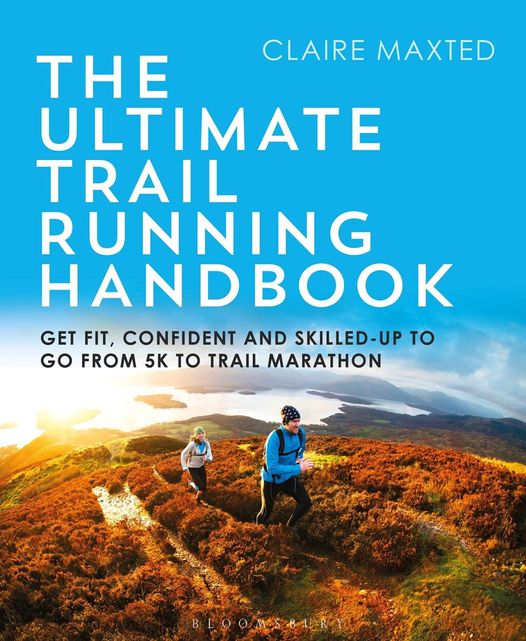 the-ultimate-trail-running-handbook-get-fit-confident-and-skilled-up-to-go-from-5k-to-50k