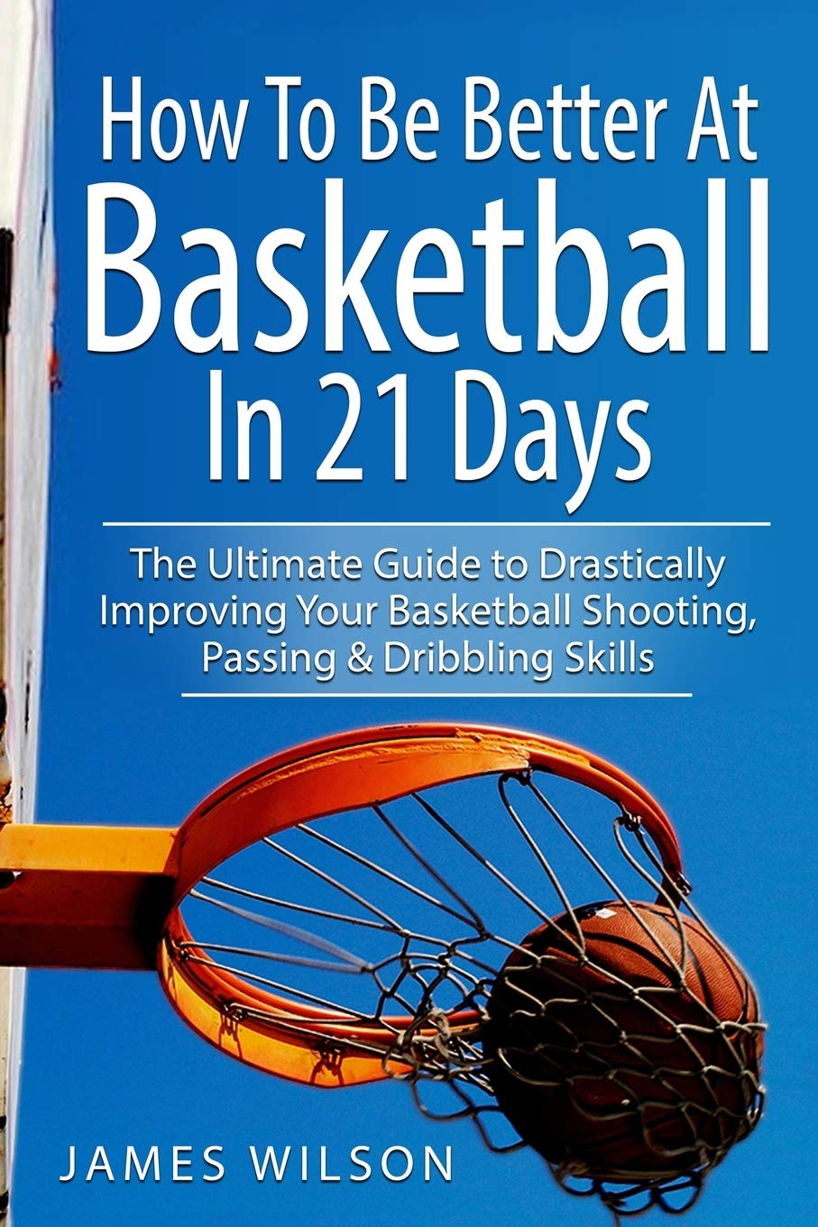 how-to-be-better-at-basketball-in-21-days